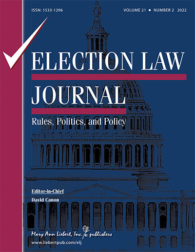 Election Law Journal: Rules, Politics, and Policy