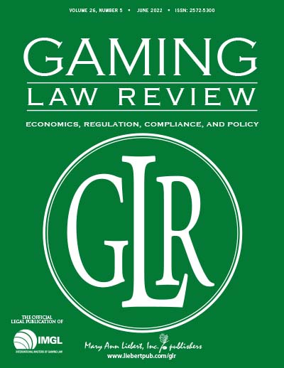 Gaming Law Review: Economics, Regulation, Compliance, and Policy